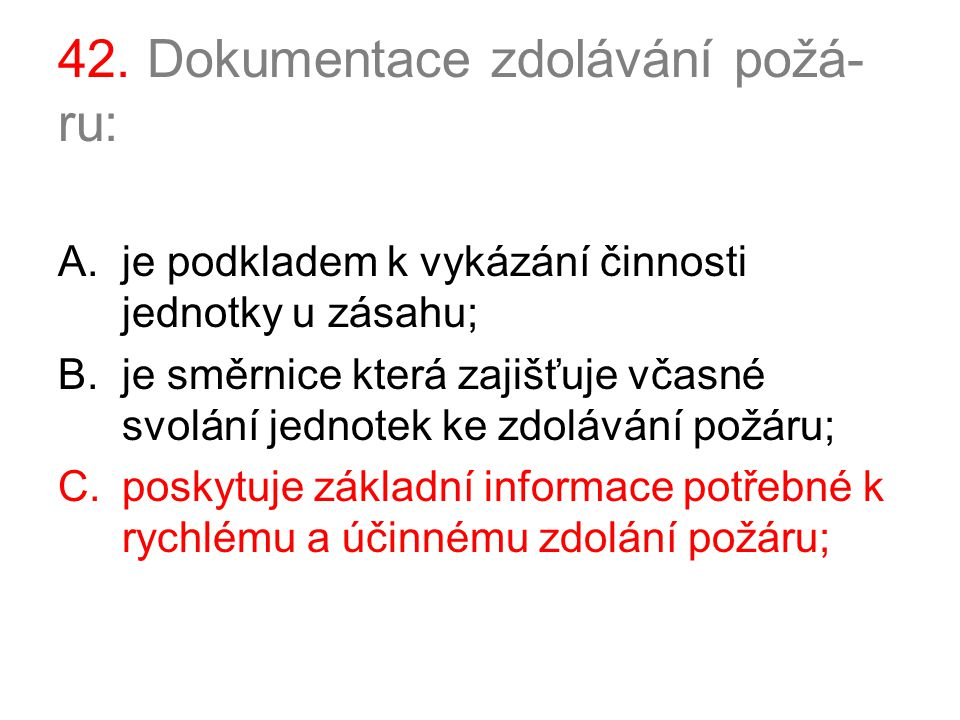 42. Dokumentace zdolávání požá-ru: