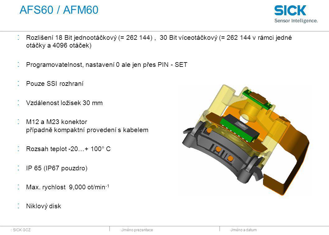 AFS60 / AFM60 Rozlišení 18 Bit jednootáčkový (= 262 144) , 30 Bit víceotáčkový (= 262 144 v rámci jedné otáčky a 4096 otáček)
