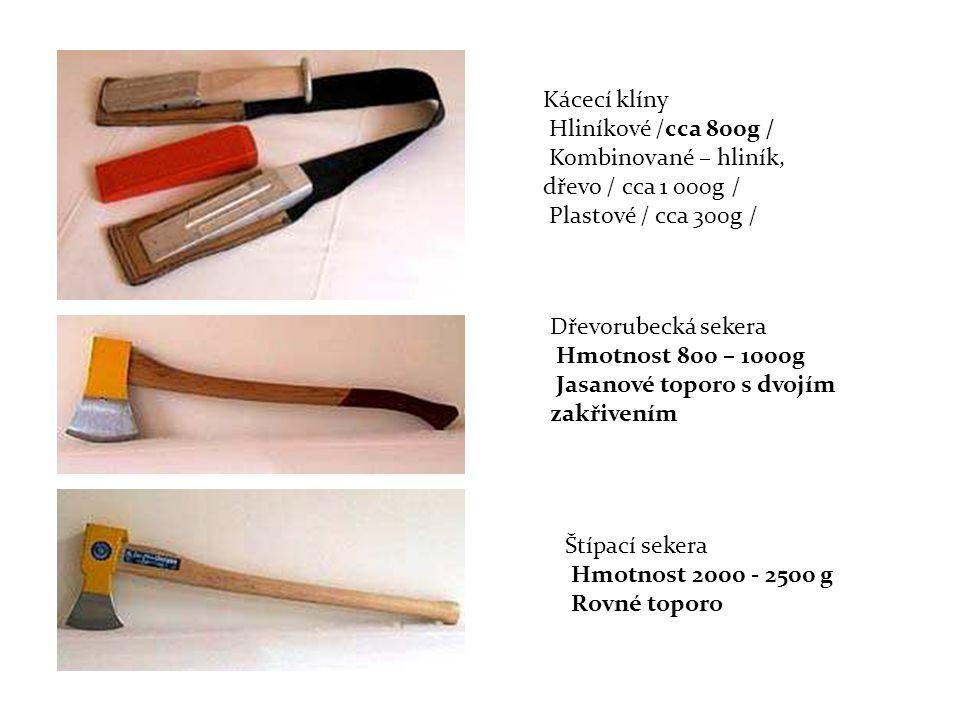 Kácecí klíny Hliníkové /cca 800g / Kombinované – hliník, dřevo / cca 1 000g / Plastové / cca 300g /