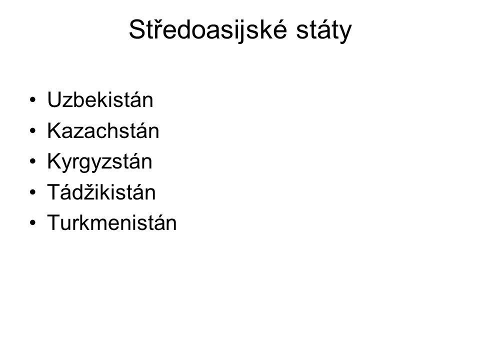 Středoasijské státy Uzbekistán Kazachstán Kyrgyzstán Tádžikistán