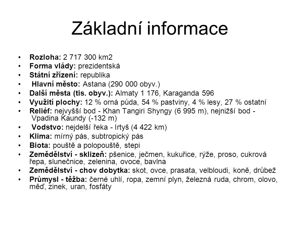 Základní informace Rozloha: 2 717 300 km2 Forma vlády: prezidentská