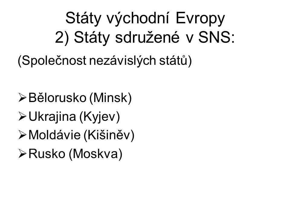 Státy východní Evropy 2) Státy sdružené v SNS: