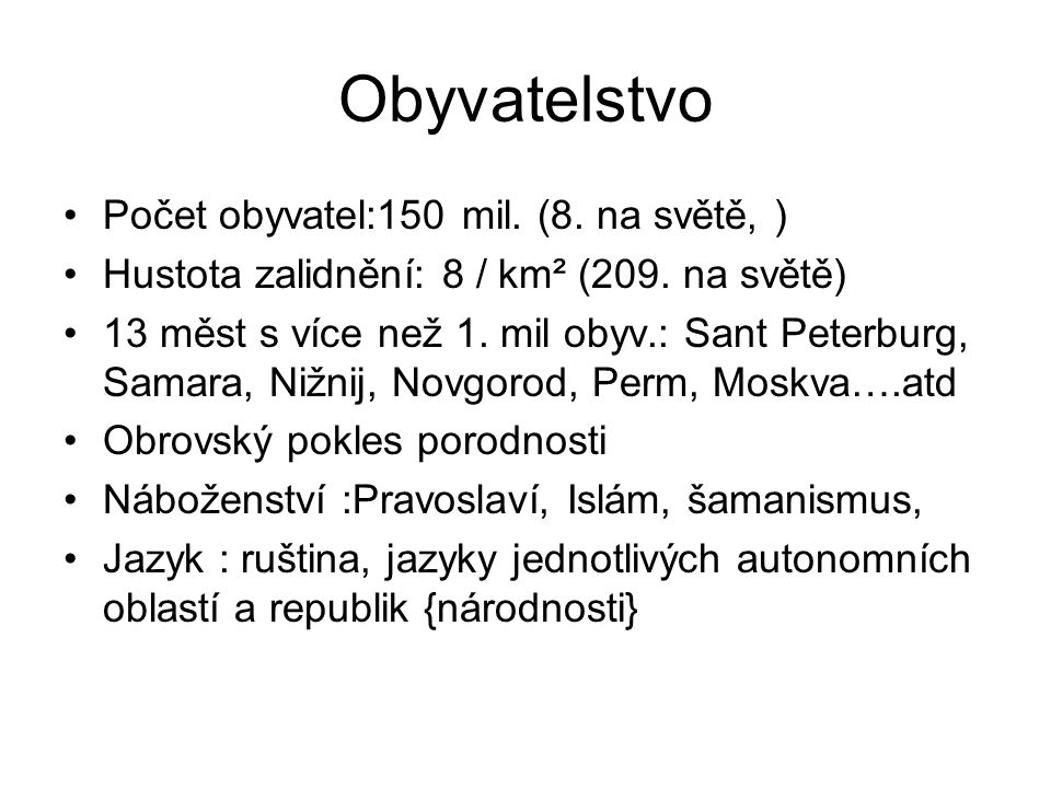 Obyvatelstvo Počet obyvatel:150 mil. (8. na světě, )