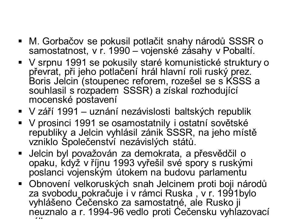 M. Gorbačov se pokusil potlačit snahy národů SSSR o samostatnost, v r