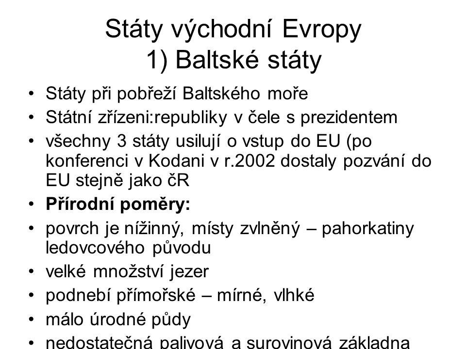 Státy východní Evropy 1) Baltské státy