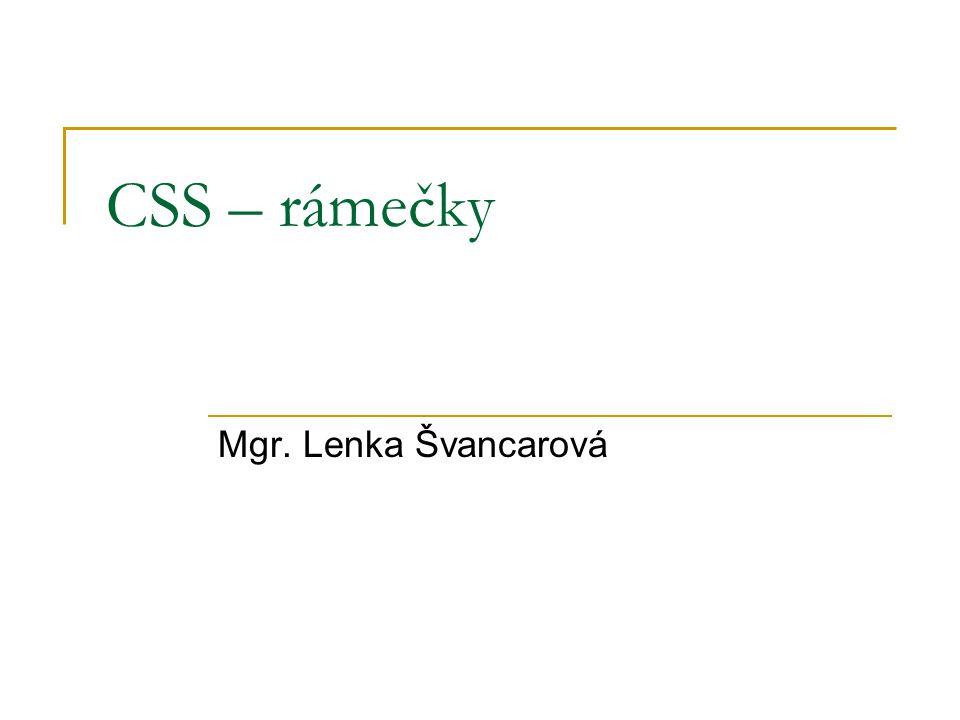CSS – rámečky Mgr. Lenka Švancarová