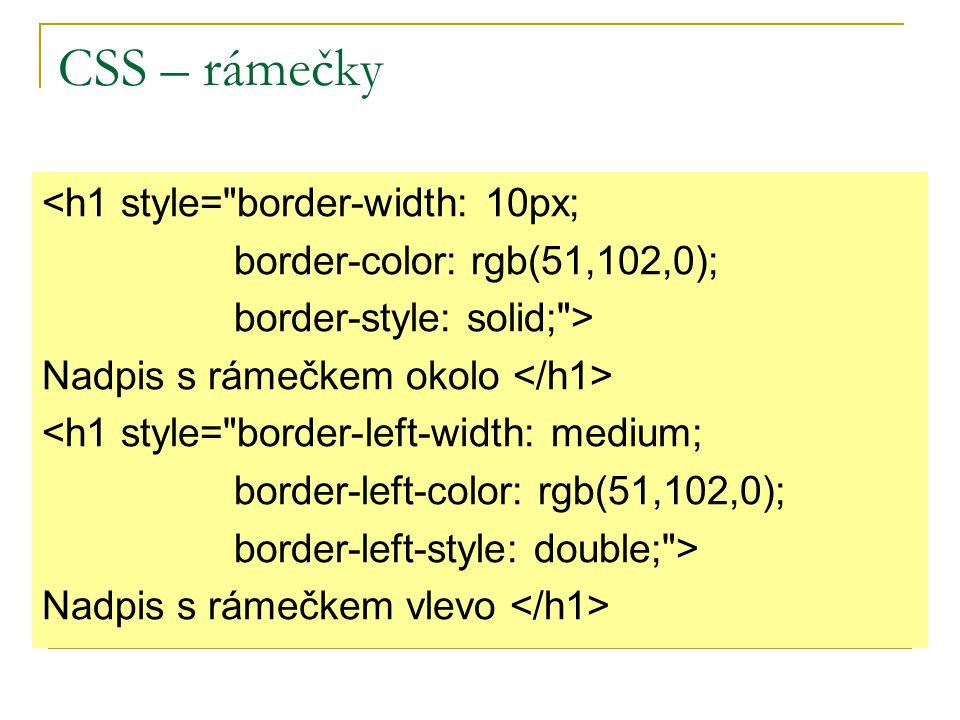 CSS – rámečky <h1 style= border-width: 10px;