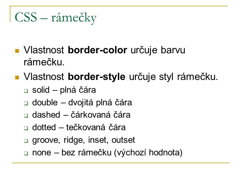 CSS – rámečky Vlastnost border-color určuje barvu rámečku.