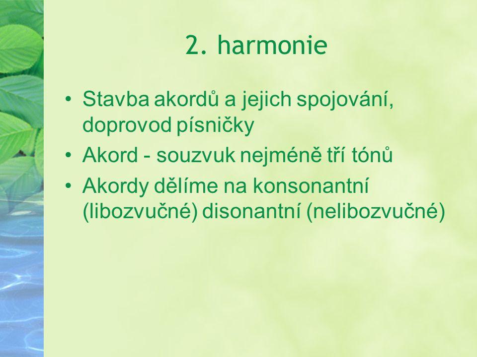 2. harmonie Stavba akordů a jejich spojování, doprovod písničky