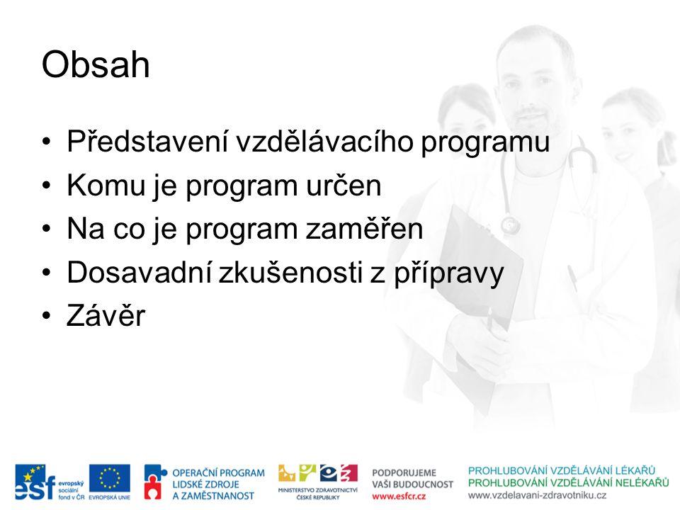Obsah Představení vzdělávacího programu Komu je program určen