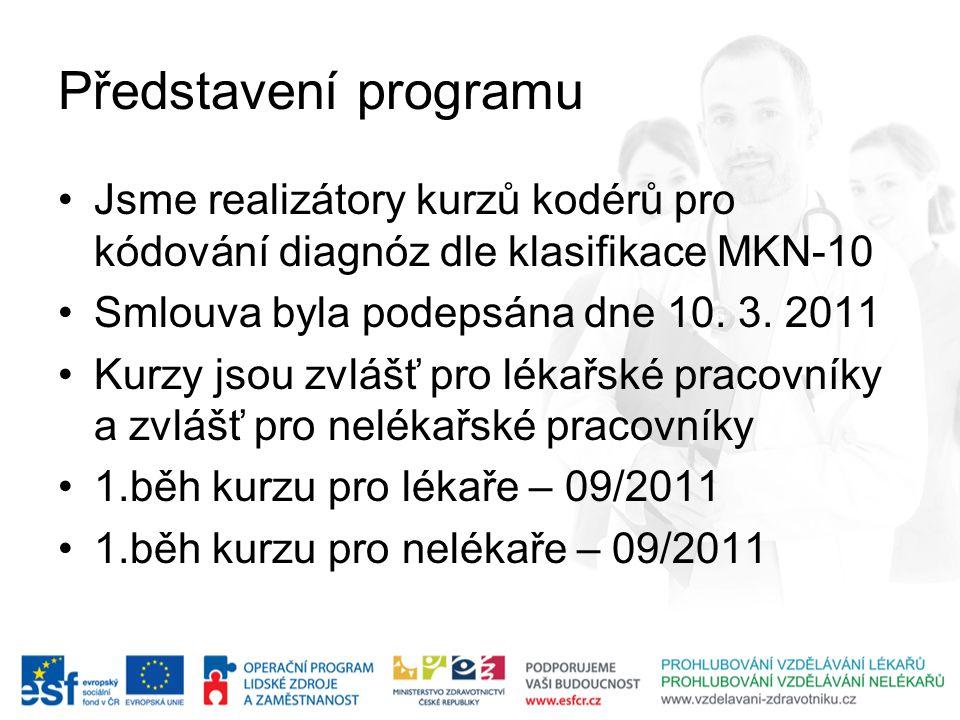 Představení programu Jsme realizátory kurzů kodérů pro kódování diagnóz dle klasifikace MKN-10. Smlouva byla podepsána dne 10. 3. 2011.