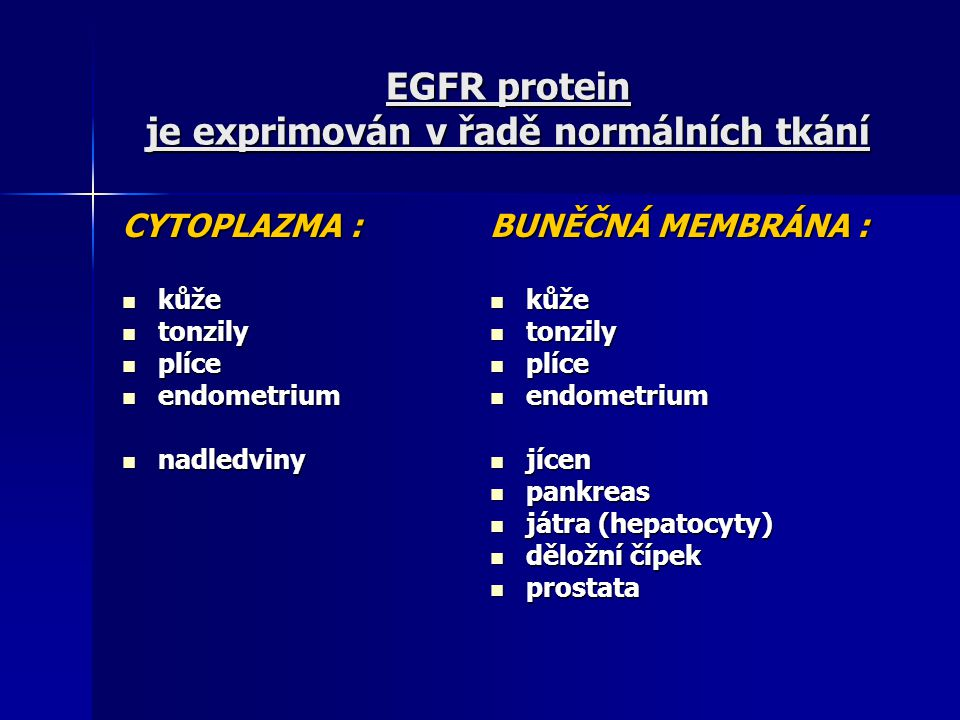 EGFR protein je exprimován v řadě normálních tkání