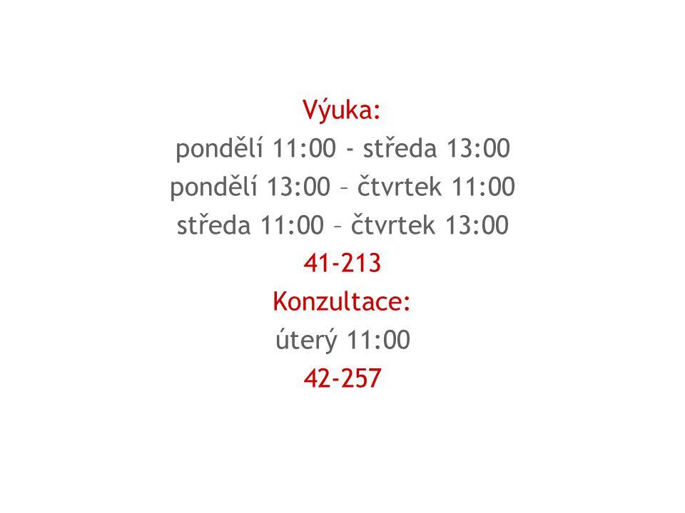 Výuka: pondělí 11:00 - středa 13:00. pondělí 13:00 – čtvrtek 11:00. středa 11:00 – čtvrtek 13:00.