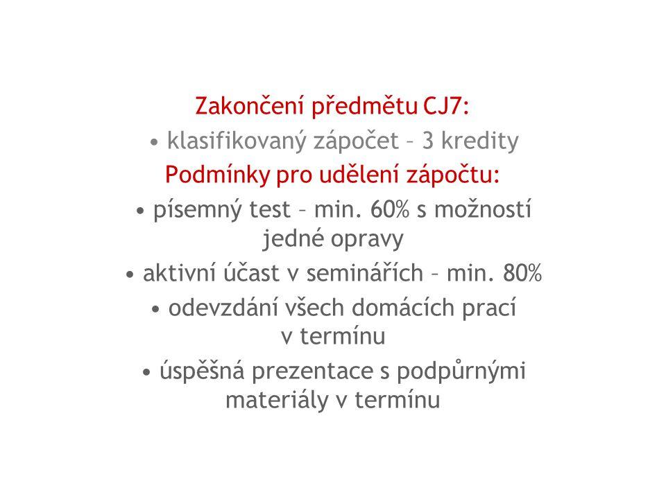 Zakončení předmětu CJ7: klasifikovaný zápočet – 3 kredity