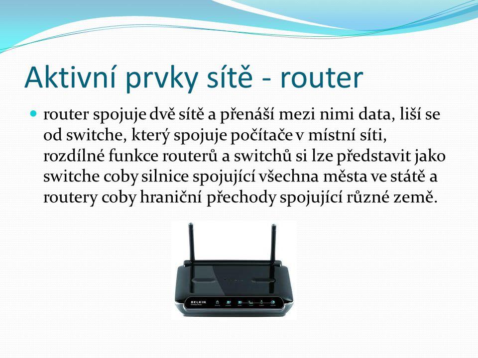 Aktivní prvky sítě - router