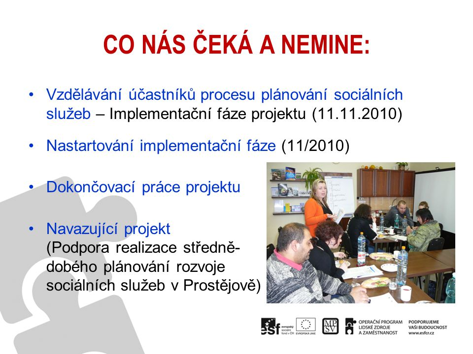 CO NÁS ČEKÁ A NEMINE: Vzdělávání účastníků procesu plánování sociálních služeb – Implementační fáze projektu (11.11.2010)