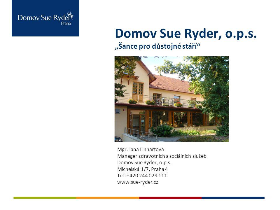 """Domov Sue Ryder, o.p.s. """"Šance pro důstojné stáří"""