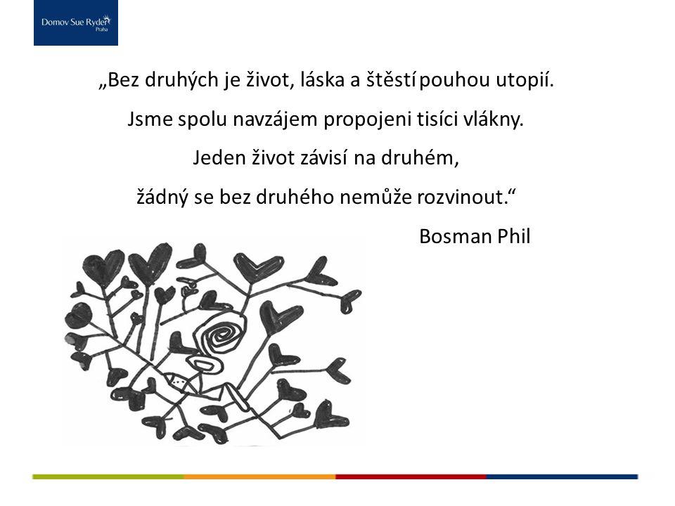 """""""Bez druhých je život, láska a štěstí pouhou utopií."""