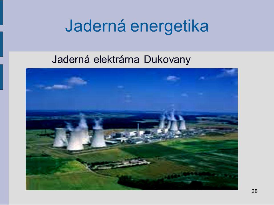 Jaderná energetika Jaderná elektrárna Dukovany