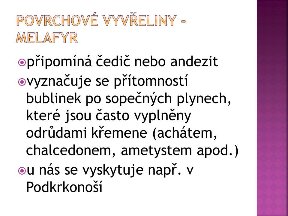 POVRCHOVÉ VYVŘELINY - MELAFYR