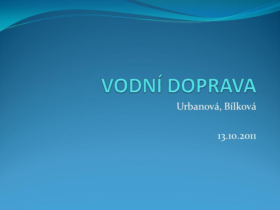 VODNÍ DOPRAVA Urbanová, Bílková 13.10.2011