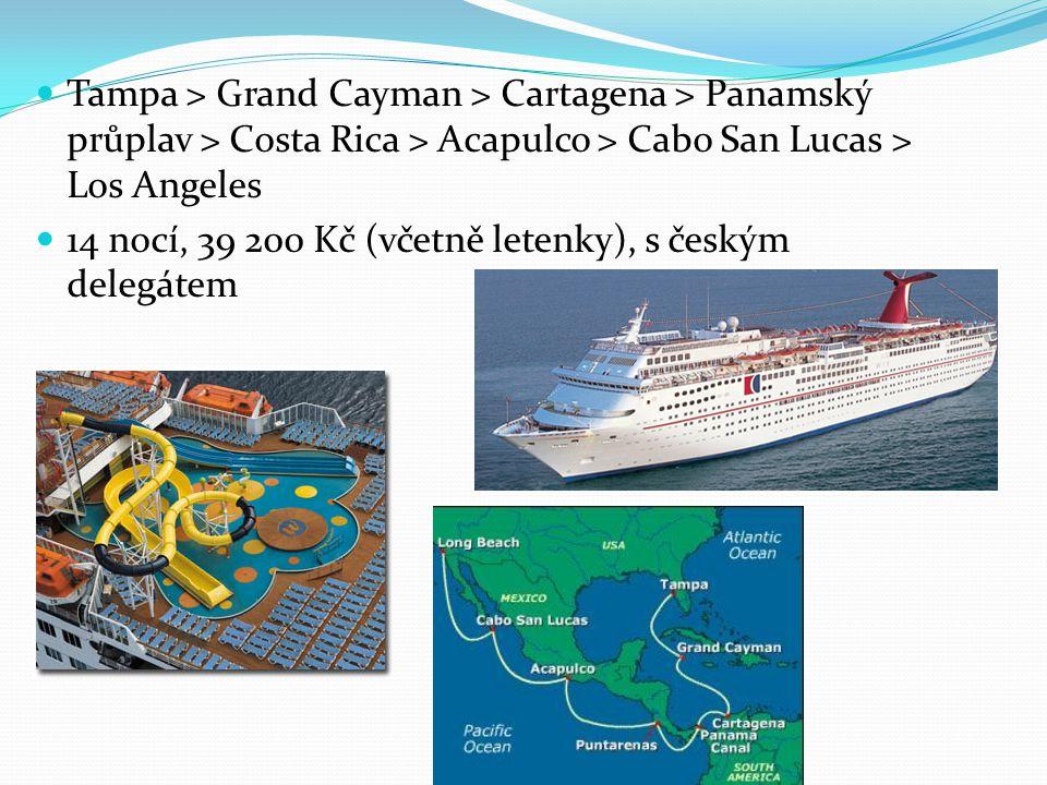 Tampa > Grand Cayman > Cartagena > Panamský průplav > Costa Rica > Acapulco > Cabo San Lucas > Los Angeles