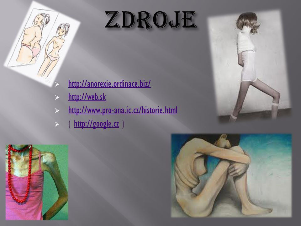 ZDROJE http://anorexie.ordinace.biz/ http://web.sk