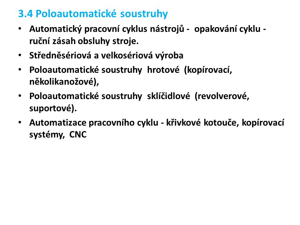 3.4 Poloautomatické soustruhy