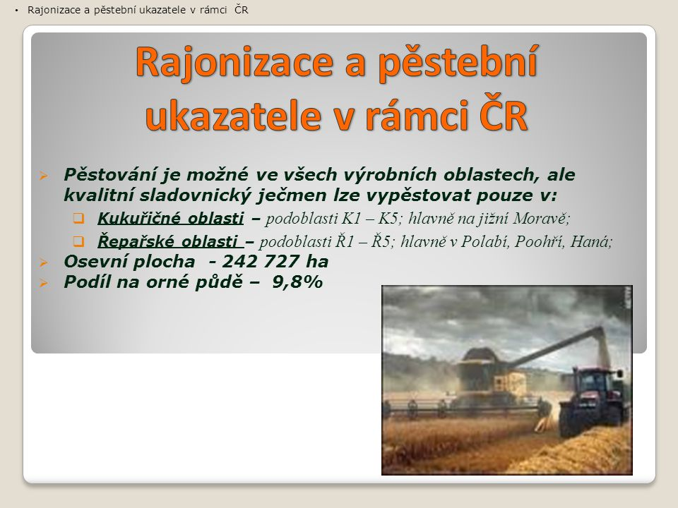 Rajonizace a pěstební ukazatele v rámci ČR