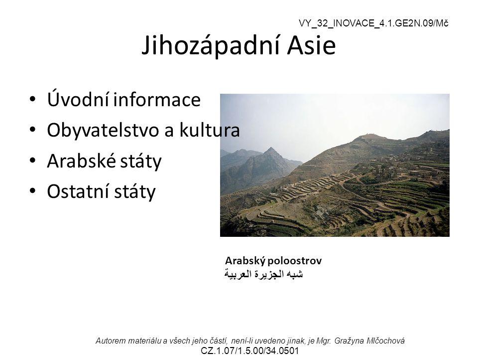 Jihozápadní Asie Úvodní informace Obyvatelstvo a kultura Arabské státy