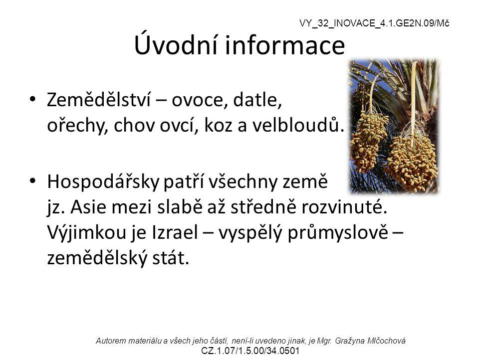 Úvodní informace Zemědělství – ovoce, datle, ořechy, chov ovcí, koz a velbloudů.