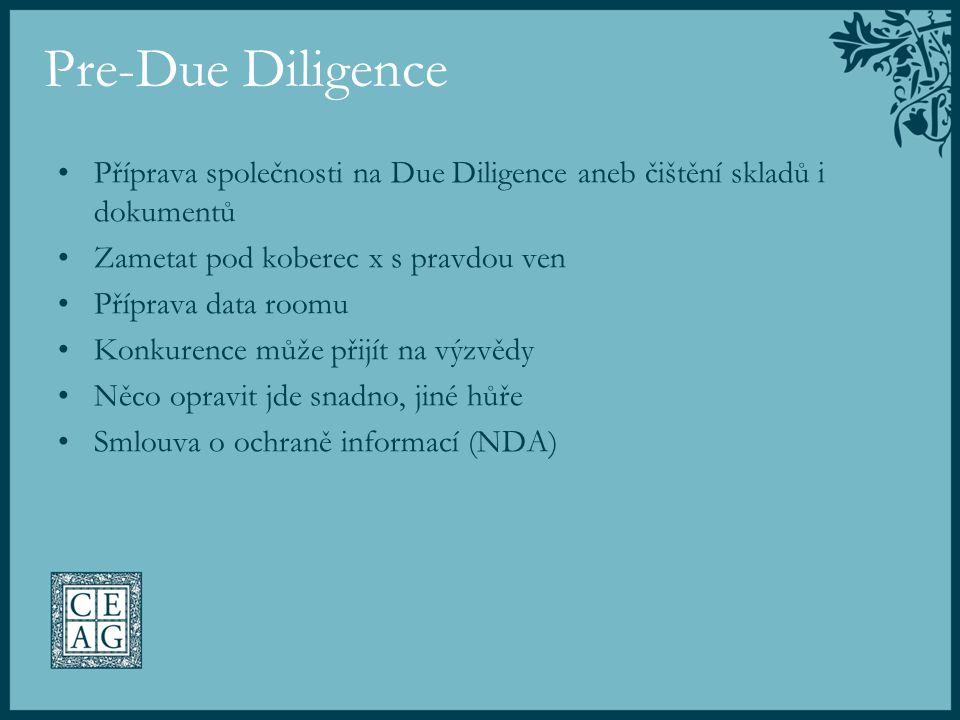Pre-Due Diligence Příprava společnosti na Due Diligence aneb čištění skladů i dokumentů. Zametat pod koberec x s pravdou ven.