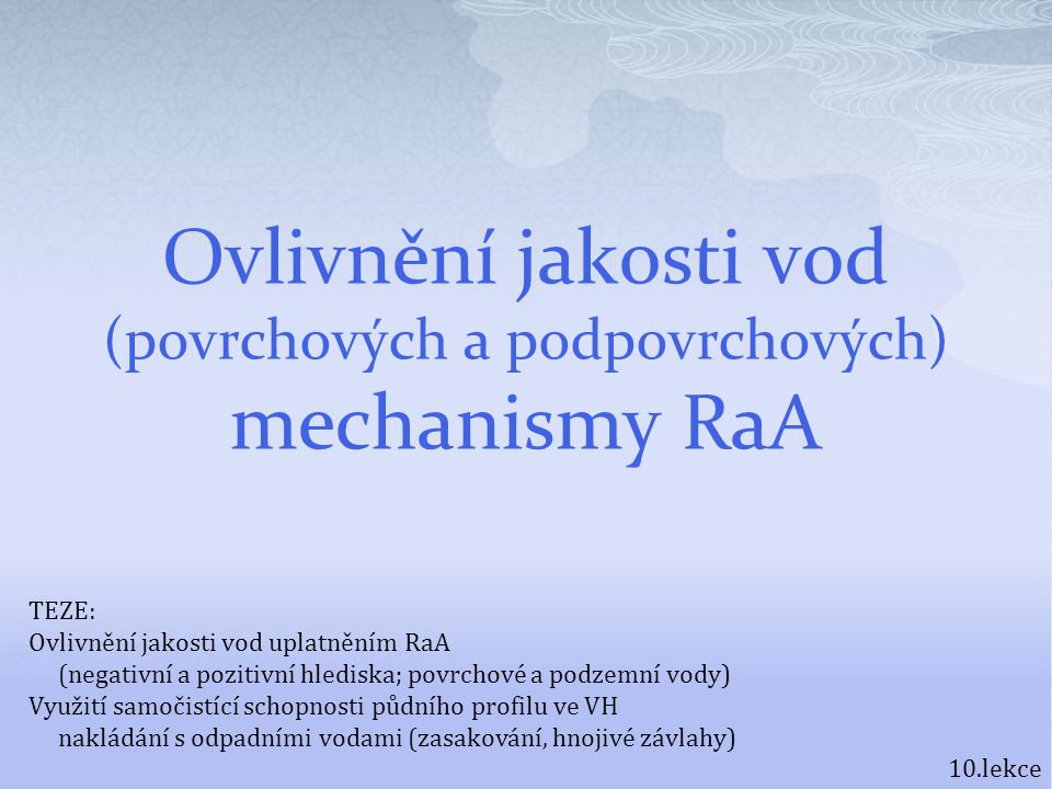 Ovlivnění jakosti vod (povrchových a podpovrchových) mechanismy RaA