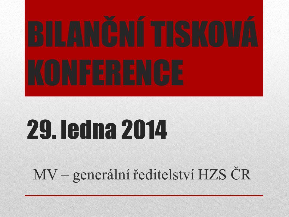 BILANČNÍ TISKOVÁ KONFERENCE 29. ledna 2014
