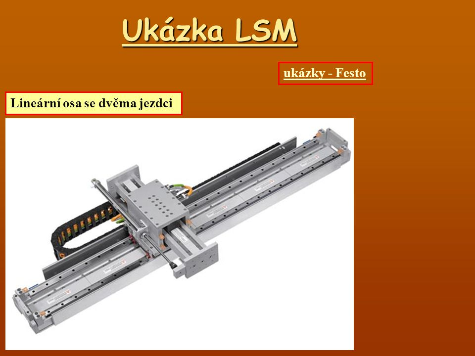 Ukázka LSM ukázky - Festo Lineární osa se dvěma jezdci
