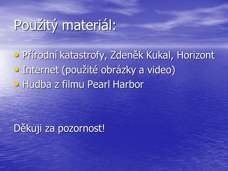 Použitý materiál: Přírodní katastrofy, Zdeněk Kukal, Horizont