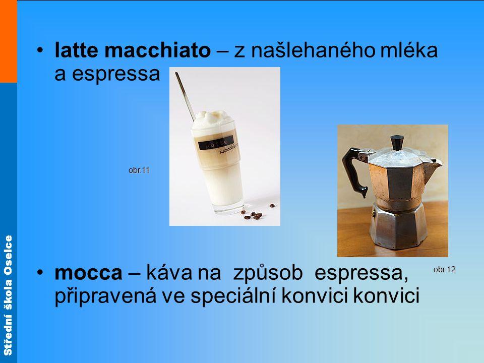 latte macchiato – z našlehaného mléka a espressa