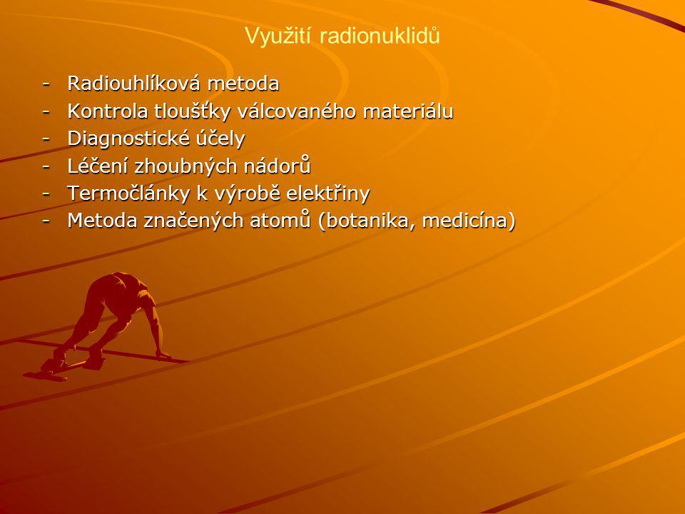 Využití radionuklidů Radiouhlíková metoda