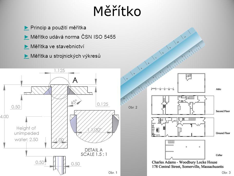 Měřítko ► Princip a použití měřítka ► Měřítko udává norma ČSN ISO 5455