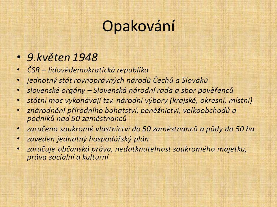 Opakování 9.květen 1948 ČSR – lidovědemokratická republika