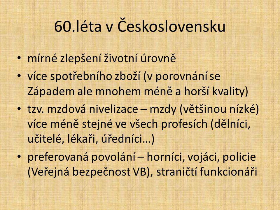 60.léta v Československu mírné zlepšení životní úrovně