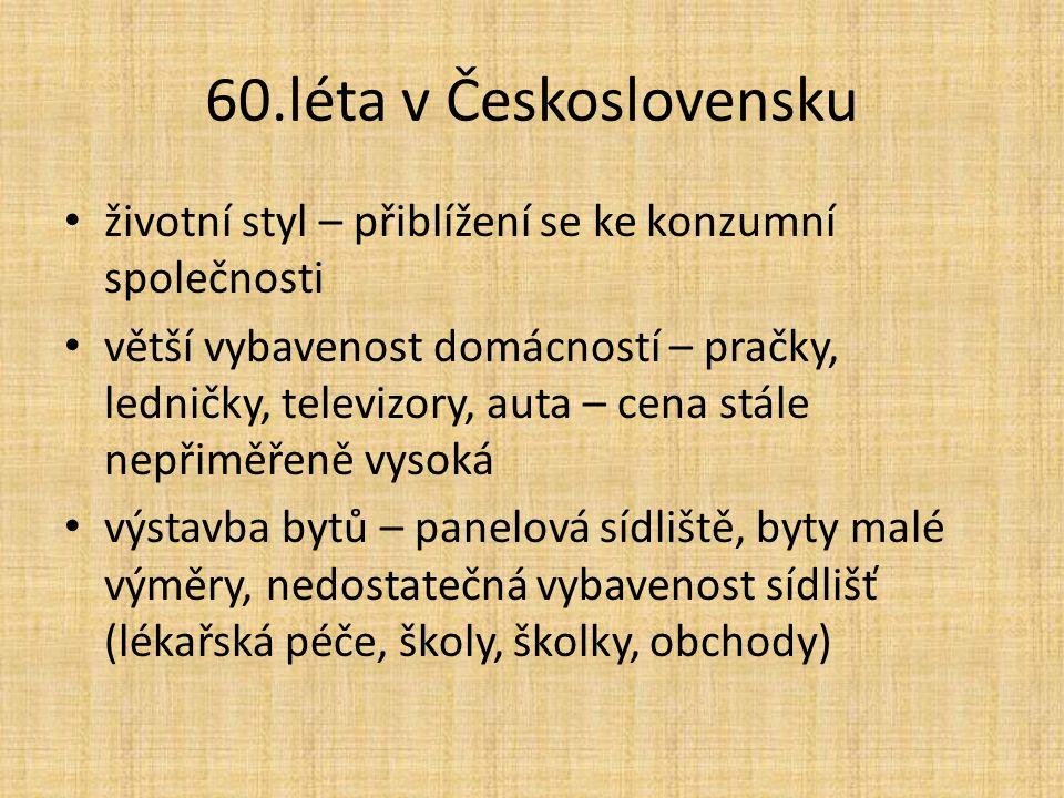 60.léta v Československu životní styl – přiblížení se ke konzumní společnosti.