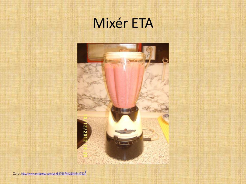 Mixér ETA Zdroj: http://www.pinterest.com/pin/537687642981541783/