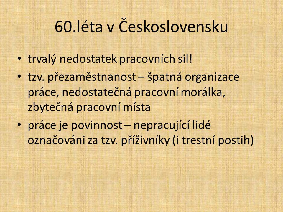 60.léta v Československu trvalý nedostatek pracovních sil!