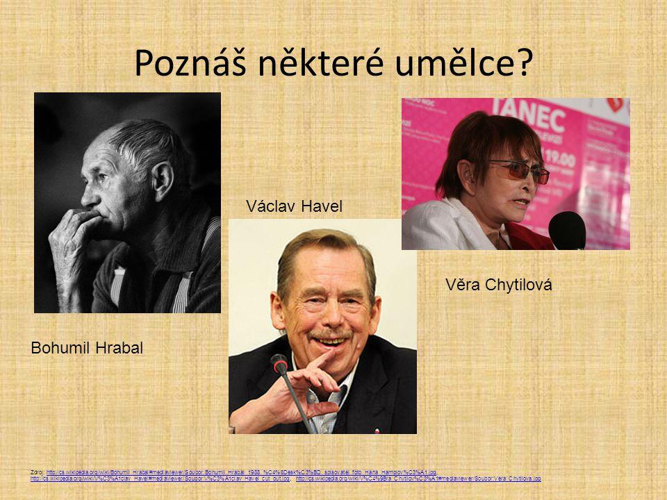 Poznáš některé umělce Václav Havel Věra Chytilová Bohumil Hrabal