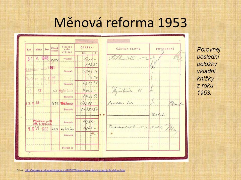 Měnová reforma 1953 Porovnej poslední položky vkladní knížky z roku