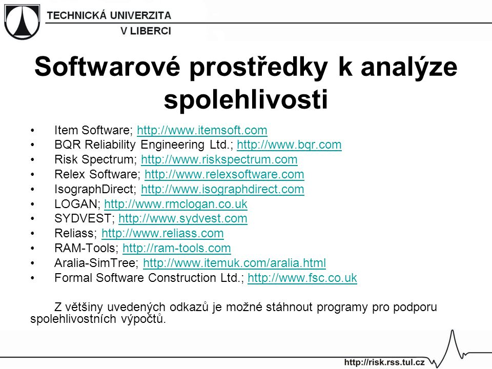 Softwarové prostředky k analýze spolehlivosti