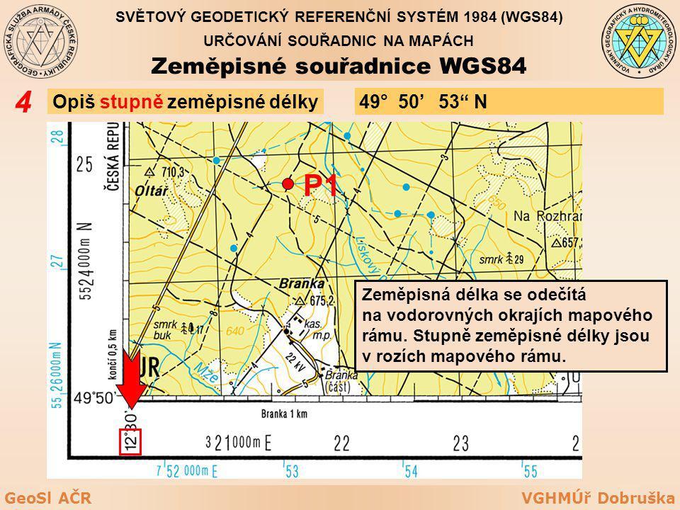 4 P1 Zeměpisné souřadnice WGS84 Opiš stupně zeměpisné délky 49° 50'