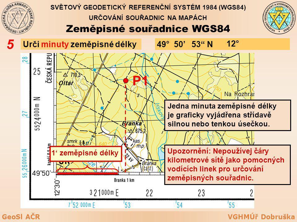 5 P1 Zeměpisné souřadnice WGS84 Urči minuty zeměpisné délky 49° 50'