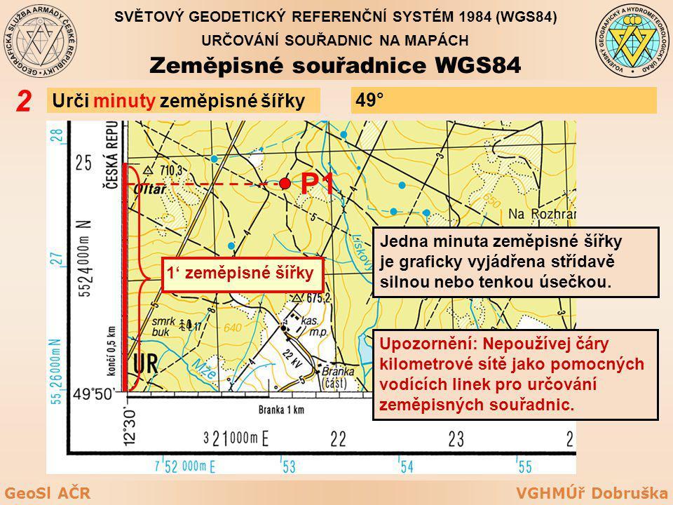 2 P1 Zeměpisné souřadnice WGS84 Urči minuty zeměpisné šířky 49° 50'